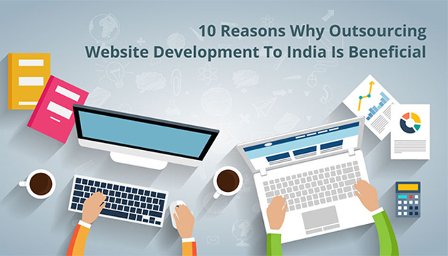 10 Reasons Why Outsourcing Website Development To India Is Beneficial